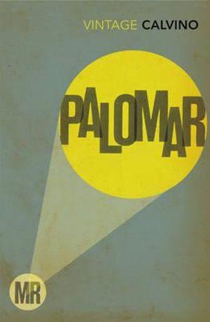 Mr Palomar : Vintage Classics - Italo Calvino