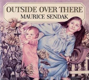 Outside Over There - Maurice Sendak