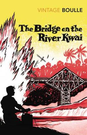 The Bridge On The River Kwai - Pierre Boulle