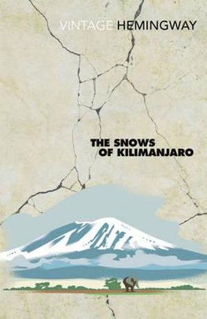 the snows of kilimanjaro ernest hemingway 2016-10-7  written in 1938, the snows of kilimanjaro is a classic distillation of the themes ernest hemingway obsessively explored.