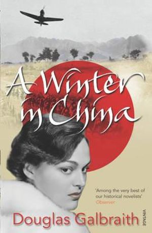 A Winter in China - Douglas Galbraith