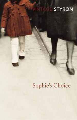 Sophie's Choice  : Vintage Classics - William Styron