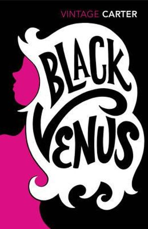 Black Venus - Angela Carter
