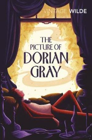 The Picture of Dorian Gray  : Vintage Classics - Oscar Wilde
