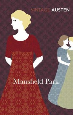 Mansfield Park : Vintage Classics - Jane Austen