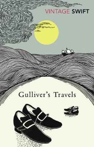 Gulliver's Travels  : Vintage Classics - Jonathan Swift