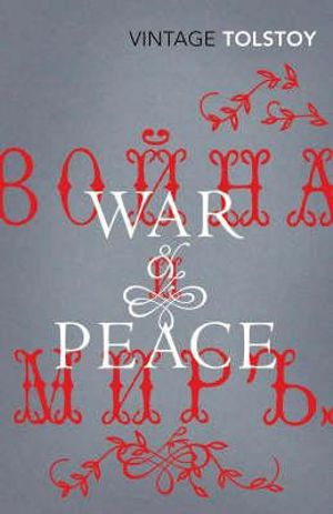War and Peace  : Vintage Classics - Leo Tolstoy