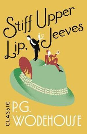 Stiff Upper Lip, Jeeves - P. G. Wodehouse