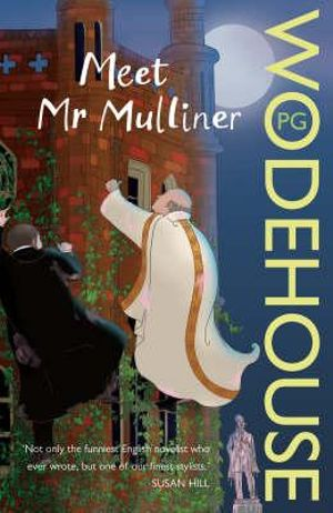Meet Mr Mulliner : A Mulliner Collection - P. G. Wodehouse