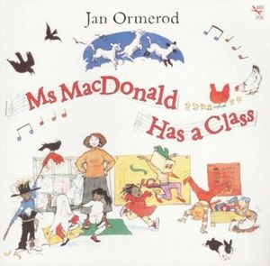 Ms MacDonald Has a Class - Jan Ormerod