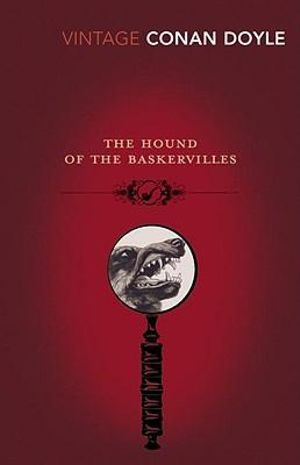 The Hound of the Baskervilles  : Vintage Classics - Arthur Conan Doyle