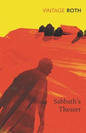 Sabbath's Theater : Vintage Classics - Philip Roth