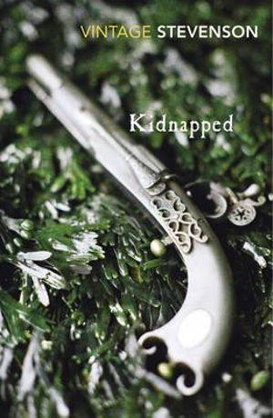 Kidnapped  : Vintage Classics - Robert Louis Stevenson