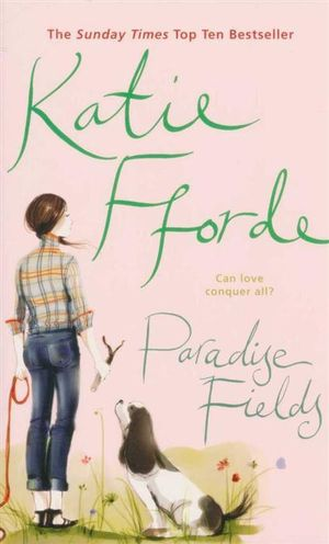 Paradise Fields : Can Love Conquer All - Katie Fforde