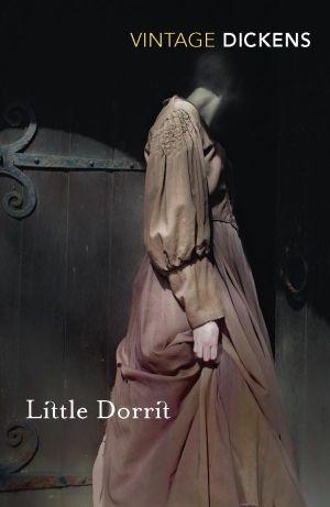 Little Dorrit (Vintage Classics) Charles Dickens