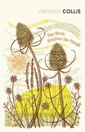 The Worm Forgives the Plough - John Stewart Collis