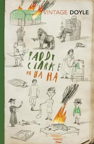 Paddy Clarke Ha Ha Ha : Vintage Classics : Winner of the 1993 Man Booker Prize - Roddy Doyle