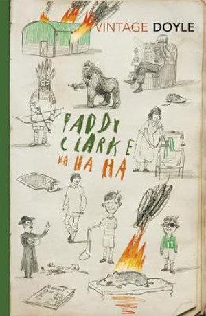 Paddy Clarke Ha Ha Ha : Vintage Classics : Winner of the 1993 Man Booker Prize - Roddy Doyle