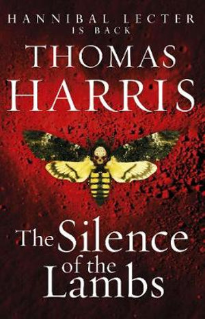 Silence of the Lambs : (Hannibal Lecter) - Thomas Harris
