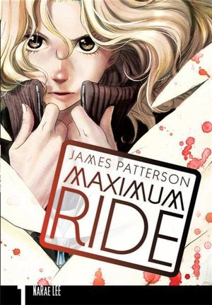 Maximum Ride : Maximum Ride : Manga Book 1 - James Patterson