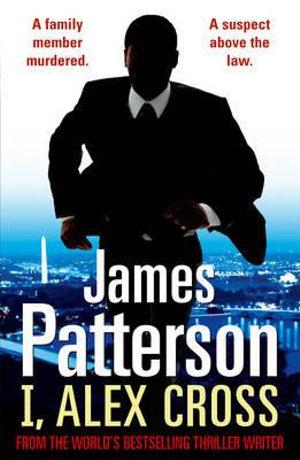 I, Alex Cross : Alex Cross : Book 16 - James Patterson