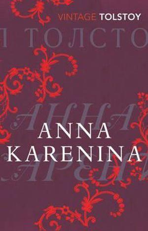 Anna Karenina : Vintage Classics - Leo Tolstoy