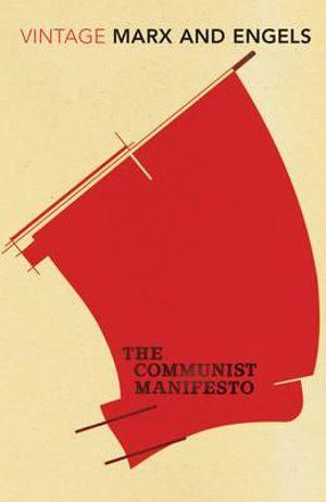 The Communist Manifesto : Vintage Classics - Karl Marx