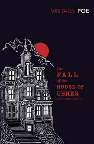 The Fall of the House of Usher : Vintage Classics - Edgar Allen Poe