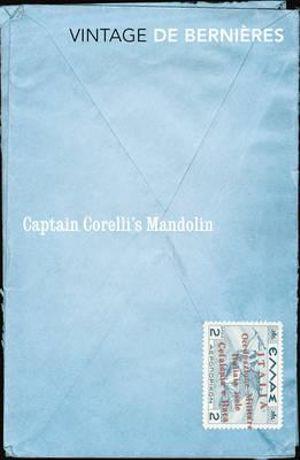 Captain Corelli's Mandolin : Vintage Classics - Louis de Bernieres