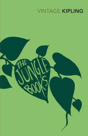 The Jungle Books : Vintage Classics - Rudyard Kipling