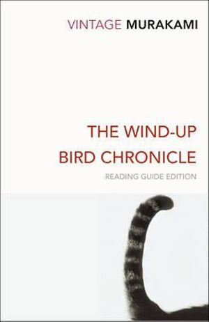 The Wind-Up Bird Chronicle : Vintage Classics - Haruki Murakami