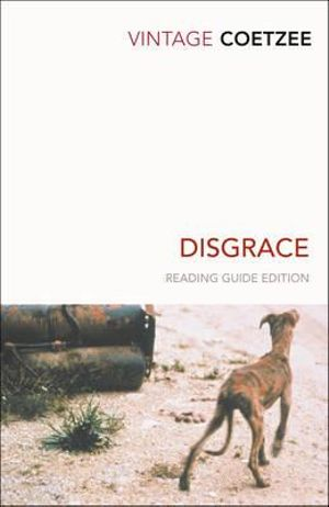 Disgrace : Vintage Classics Reading Guide Edition : Winner of the 1999 Man Booker Prize - J.M. Coetzee