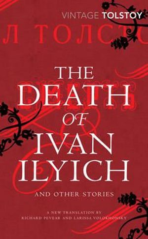 The Death of Ivan Ilyich and Other Stories : Vintage Classics - Leo Tolstoy