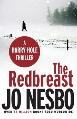 The Redbreast : Harry Hole Series : Book 3 - Jo Nesbo