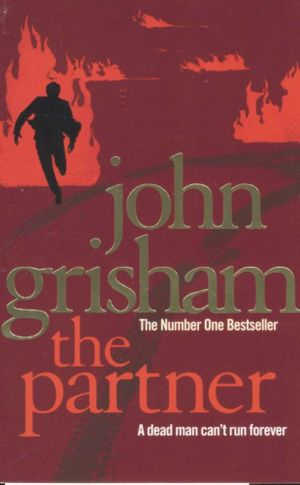 The Partner : A Dead Man Can't Run Forever - John Grisham