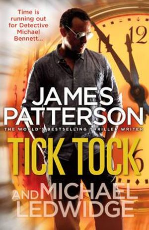 Tick Tock : Michael Bennett Series : Book 4 - James Patterson