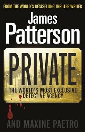 Private : Private Series : Book 1 - James Patterson