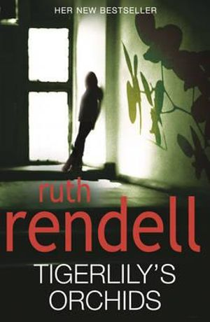 Tigerlily's Orchids - Ruth Rendell