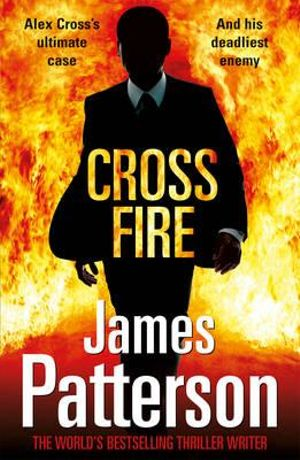 Cross Fire : Alex Cross : Book 17 - James Patterson