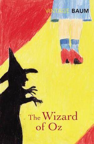 The Wizard of Oz : Vintage Classics - L. Frank Baum