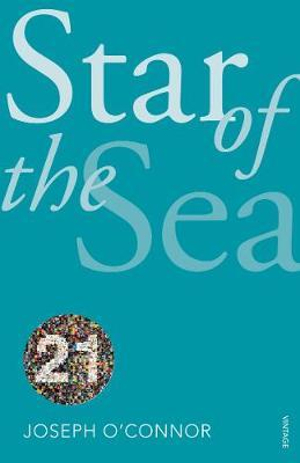 The Star of the Sea (Vintage 21 Edition) : Vintage Classics - Joseph O'Connor