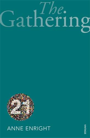 The Gathering : Vintage 21 : Winner of the Man Booker Prize 2007 - Anne Enright