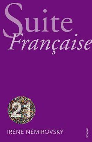 Suite Francaise : Vintage Classics - Irene Nemirovsky