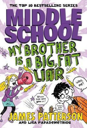 Middle School : My Brother is a Big Fat Liar : Middle School : Book 3 - James Patterson