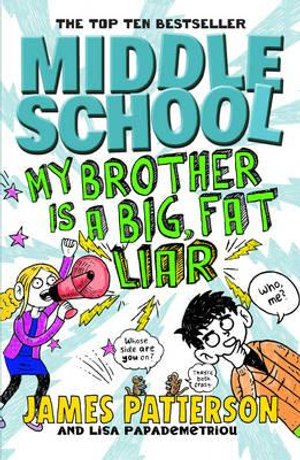 My Brother is a Big, Fat Liar : Middle School Series : Book 3 - James Patterson