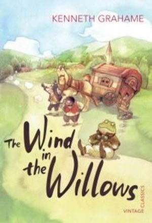 The Wind in the Willows : Vintage Classics - Kenneth Grahame