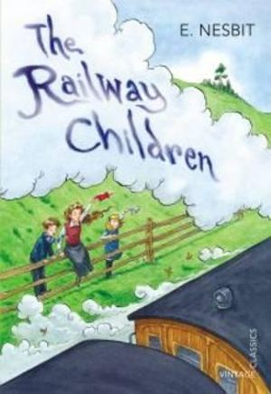 The Railway Children : Vintage Children's Classics - Edith Nesbit