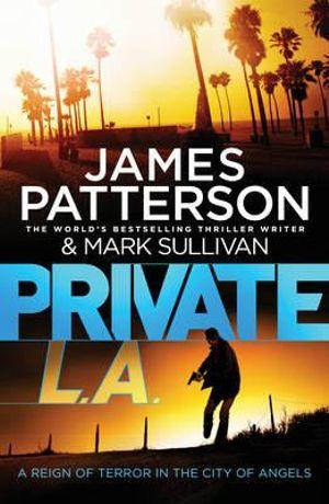 Private L.A. : Private Series : Book 7 - James Patterson