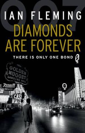 Diamonds are Forever : There Is Only One Bond - Ian Fleming