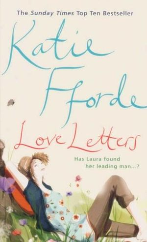 Love Letters : Has Laura Found Her Leading Man...? - Katie Fforde